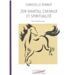 Zen shiatsu, chevaux et spiritualité Christelle Pernot Editions du Maitre du Coeur