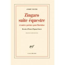 Zingaro suite équestre et autres poèmes pour Bartabas André Velter Editions Gallimard