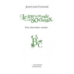 Le tour du monde en 80 chevaux Jean-Louis Gouraud Editions Actes Sud