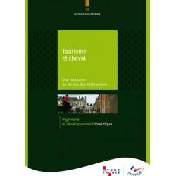 Tourisme et cheval, Une ressource au service des destinations Collectif Editions Atout France