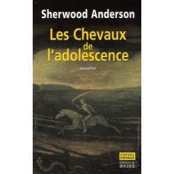 Les chevaux de l'adolescence Sherwood Anderson Éditions du Rocher