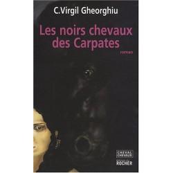 Les noirs chevaux des Carpates ou La maison de Petrodava Virgil Gheorghiu Éditions du Rocher