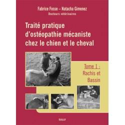 Traité pratique d'ostéopathie mécaniste chez le chien et le cheval, Tome 1 Fabrice Fosse et Natacha Gimenez Éditions Sully