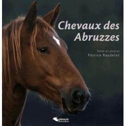 Chevaux des Abruzzes Patrice Raydelet Éditions du Belvédère