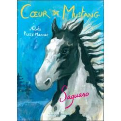 Cœur de mustang, Saguaro Nathalie Pilley-Mirande Éditions Zulma