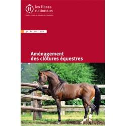Aménagement des clôtures équestres M. Renault et A. Lallemand Édition Institut Français du Cheval et de l'Équitation