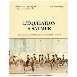 L'équitation à Saumur, Principes, conseils et pratiques des écuyers de 1900 à 1972 Éditions Charles Hérissey