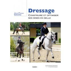 Dressage, Construire et optimiser ses mises en selle Jean-Franck Girard Éditions Belin