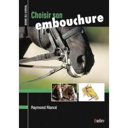 Choisir son embouchure Raymond Riancé Éditions Belin