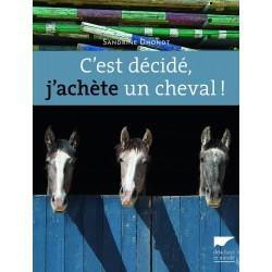 C'est décidé, j'achète un cheval ! S. Dhondt Y. le Bris Éditions Delachaux et Niestlé