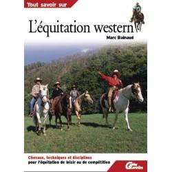 Tout savoir sur l'équitation western Marc Bainaud Editions Lariviere
