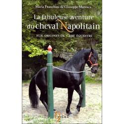 La fabuleuse histoire du cheval Napolitain Maria Franchini Giuseppe Maresca Editions Zulma