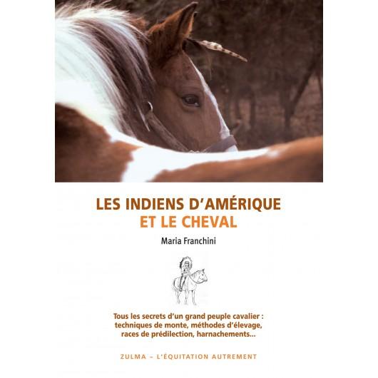 Les indiens d'Amérique et le cheval Maria Franchini Editions Zulma