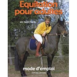 Equitation pour adulte, Mode d'Emploi Agnès Corda Editions Lariviere