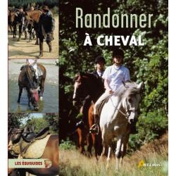 Les Équiguides, Randonner à cheval Collectif Éditions Artémis
