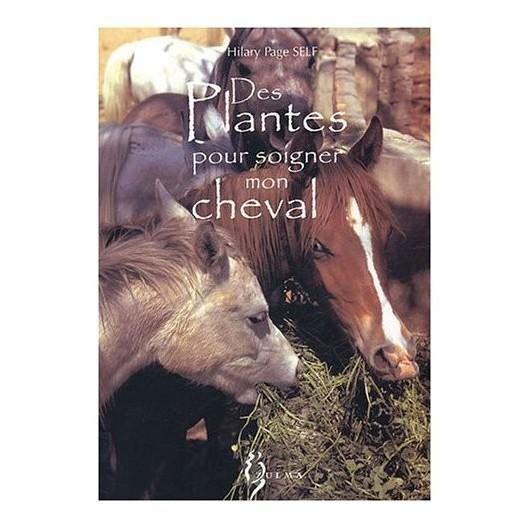 Des plantes pour soigner mon cheval Hilary Page Self Editions Zulma