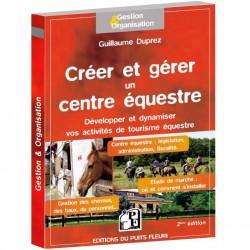 Créer et gérer un centre équestre Guillaume Duprez Éditions du Puits Fleuri