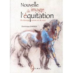 Nouvelle image de l'équitation, Du dressage comme art de vivre Dominique Barbier Éditions Zulma