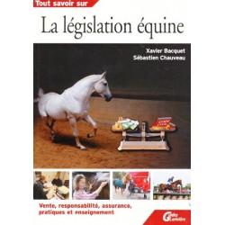 Tout savoir sur la législation équine Xavier Bacquet et Sébastien Chauvet Éditions Larivière