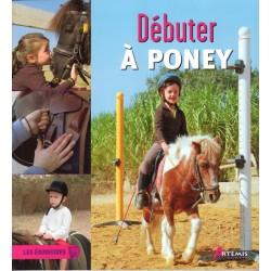 Les Equiguides, Débuter à poney Collectif Éditions Artémis