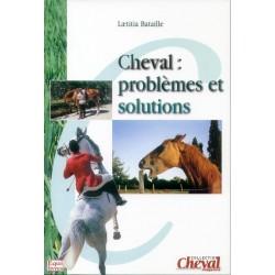 Cheval : Problèmes et solutions Laétitia Bataille Éditions Equilivres