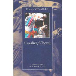 Cavalier/Cheval Franck Venaille Éditions Le Castor Astral