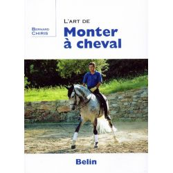 L'art de monter à cheval Bernard Chiris Éditions Belin