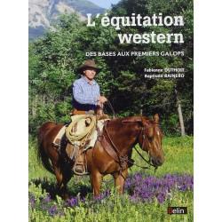 L'équitation western, Des bases aux premiers galops F. Duthoit B. Rainero Éditions Belin