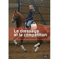 Le dressage et la compétition, Idéal classique et enjeux contemporains C. Carde M. Debure Éditions Belin