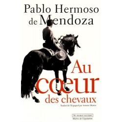 Au cœur des chevaux Pablo Hermoso de Mendoza Éditions Au diable Vauvert