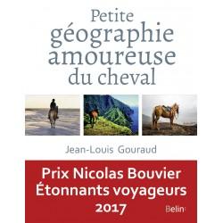 Petite géographie amoureuse du cheval Jean-Louis Gouraud Belin