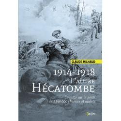 1914-1918 L'autre hécatombe Claude Milhaud Belin