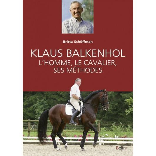 Klaus Balkenhol, L'homme, le cavalier, ses méthodes Britta Schöffmann Belin