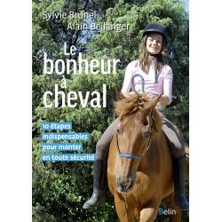 Le bonheur à cheval Sylvie Brunel, Alain Bellanger Belin