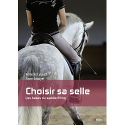 Choisir sa selle Armelle Lyraud, Anne Lecuyer Belin