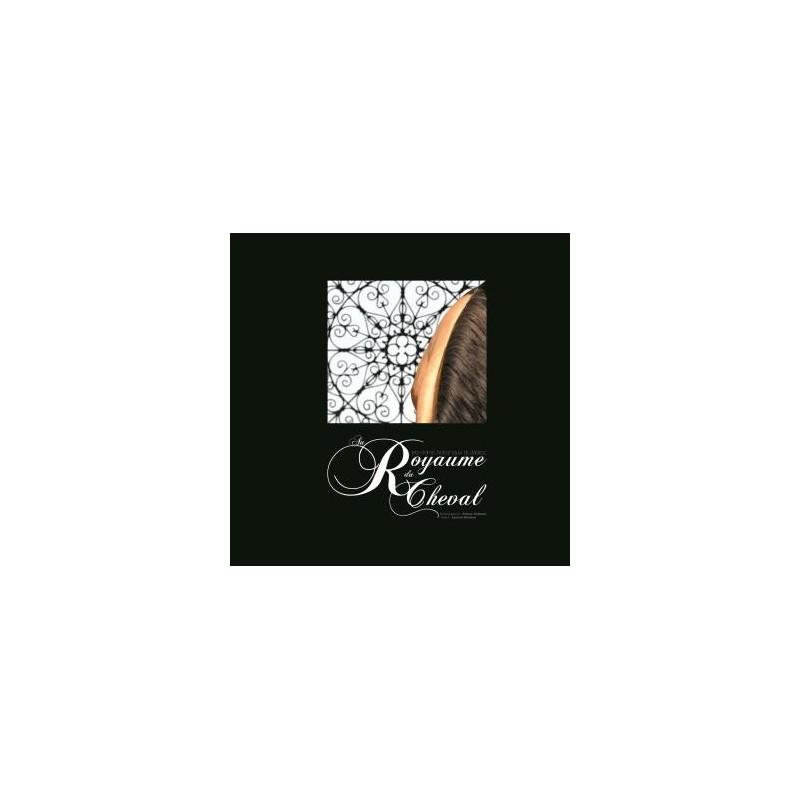 Le royaume du cheval - Les Haras nationaux du Maroc Collectif Editions Au fil du temps