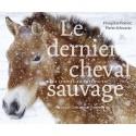 Le dernier cheval sauvage Françoise Perriot Pierre Schwartz Editions Belin