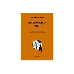 Chevaucher libre Bernard Jemma Editions Actes Sud