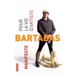 Manifeste pour la vie d'artiste  Bartabas Editions Autrement