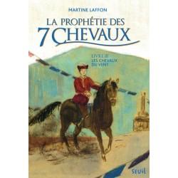 Les chevaux du vent - Prophétie des 7 chevaux,  tome 3 Martine Laffon Editions Seuil