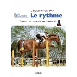 L'équitation par le rythme - Cheval et cavalier au diapason Xavier Delalande Editions Belin