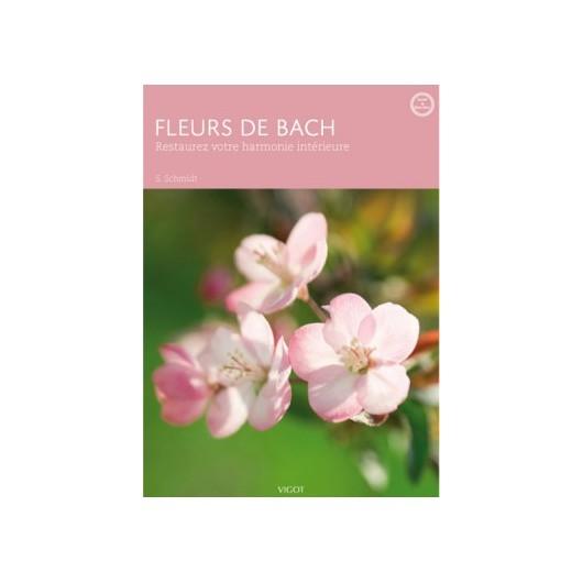 Fleurs de Bach - 3ème édition S. Schmidt Editions Vigot