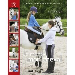 Je monte mon cheval - Mes leçons pour progresser Emmanuelle Brengard Editions Glenat