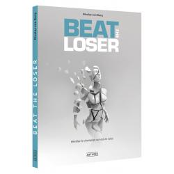 Beat the loser - Révélez le champion qui est en vous Nicolas Von Burg Editions Amphora