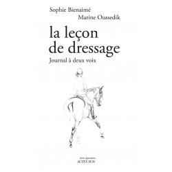 La leçon de dressage - Journal à deux voix Sophie Bienaimé, Marine Oussedik Editions Actes Sud