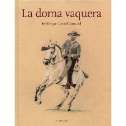 La Doma Vaquera Frédéric Cantrel-Grimaud Editions Actes Sud