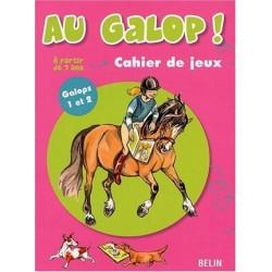Au galop!  Cahier de jeux - Galop 1 et 2, A partir de 7/9 ans Marine Oussedik Editions  Belin