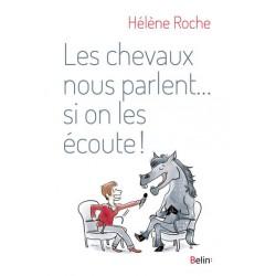 Les chevaux nous parlent...si on les écoute Hélène Roche Editions Belin