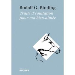 Traité d'équitation pour ma bien-aimée Rudolf G. Binding Editions du  Rochet