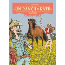Un ranch pour Kate, Tome 6 : Grain de folie Zoé Kelvedon Editions Flammarion